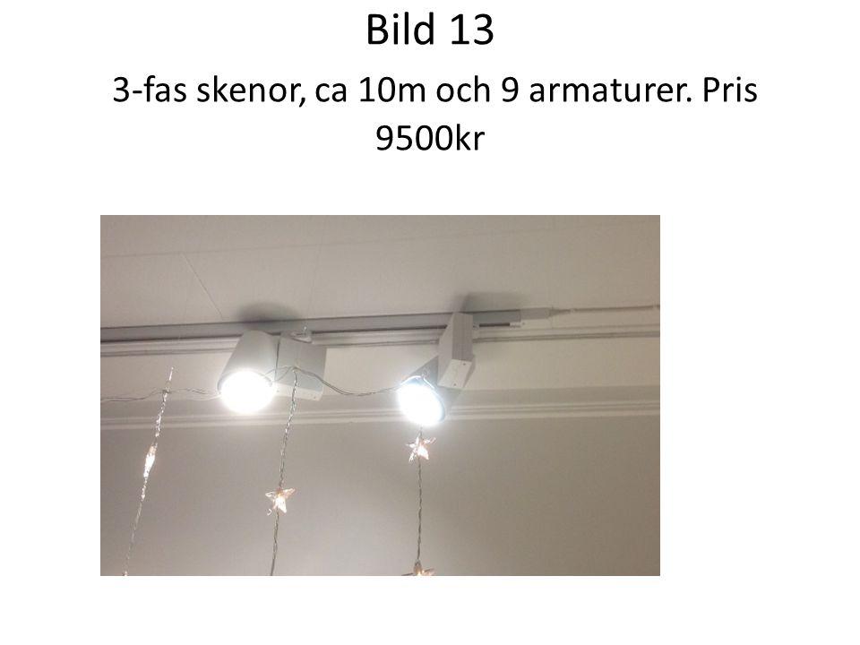 Bild 13 3-fas skenor, ca 10m och 9 armaturer. Pris 9500kr