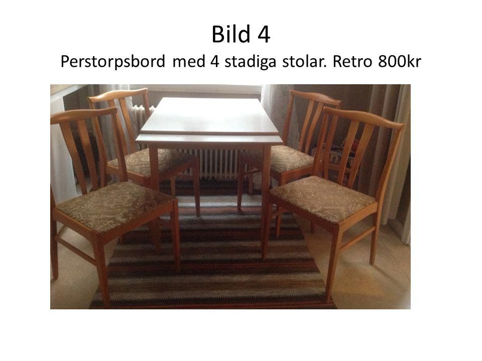 Bild 4 Perstorpsbord med 4 stadiga stolar. Retro 800kr