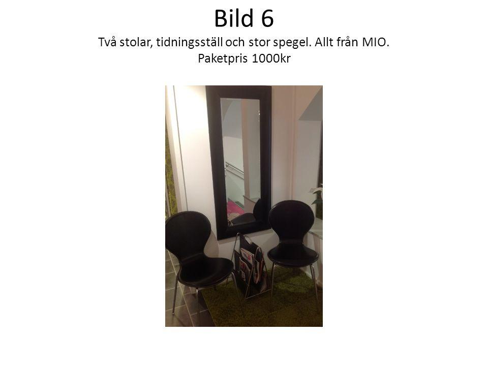 Bild 6 Två stolar, tidningsställ och stor spegel. Allt från MIO. Paketpris 1000kr