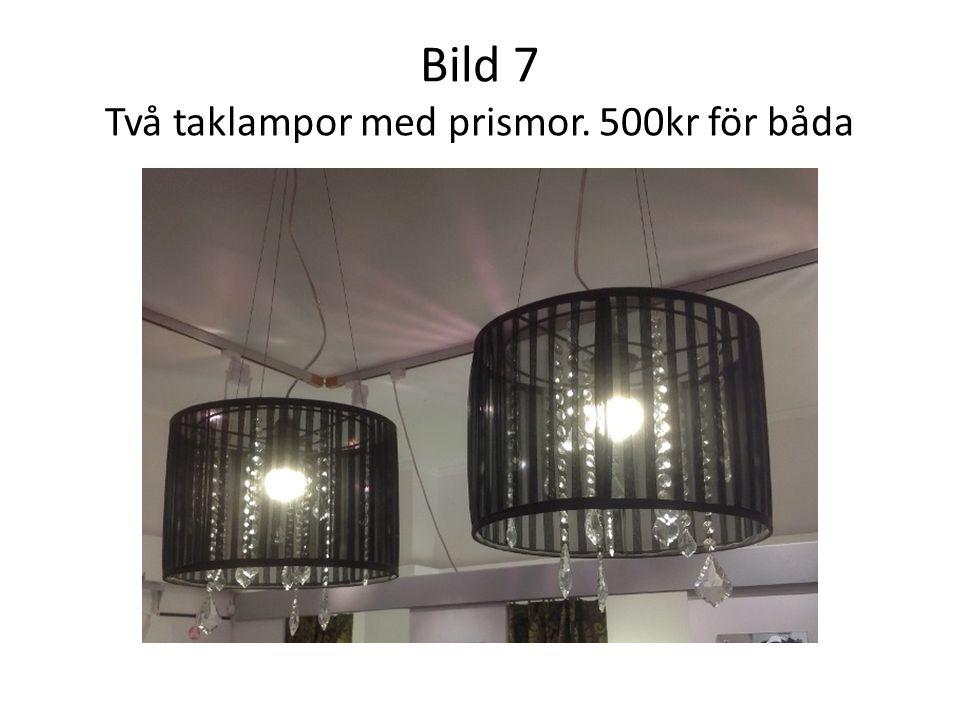 Bild 7 Två taklampor med prismor. 500kr för båda