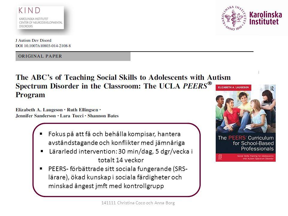  Autism (2013; 17:3. Special issue on: School-based research of autism spectrum disorders 141111 Christina Coco och Anna Borg  Fokus på att få och b