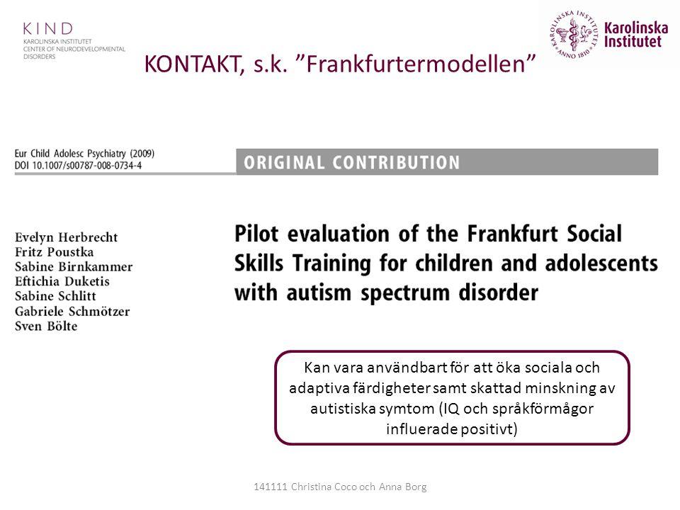 """KONTAKT, s.k. """"Frankfurtermodellen"""" 141111 Christina Coco och Anna Borg Kan vara användbart för att öka sociala och adaptiva färdigheter samt skattad"""
