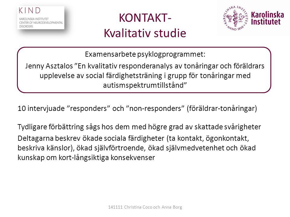 """KONTAKT- Kvalitativ studie Examensarbete psyklogprogrammet: Jenny Asztalos """"En kvalitativ responderanalys av tonåringar och föräldrars upplevelse av s"""