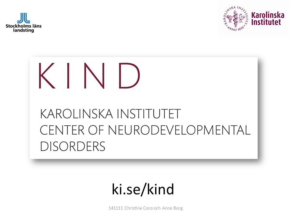 www.ki.se/kind ki.se/kind 141111 Christina Coco och Anna Borg