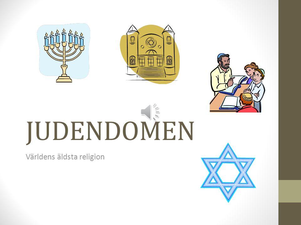 JUDENDOMEN Världens äldsta religion