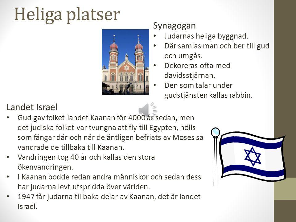 Heliga platser Synagogan Judarnas heliga byggnad.Där samlas man och ber till gud och umgås.