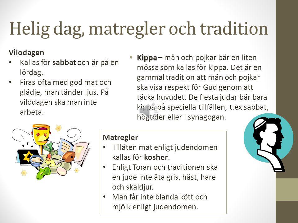Helig dag, matregler och tradition Kippa Kippa – män och pojkar bär en liten mössa som kallas för kippa.