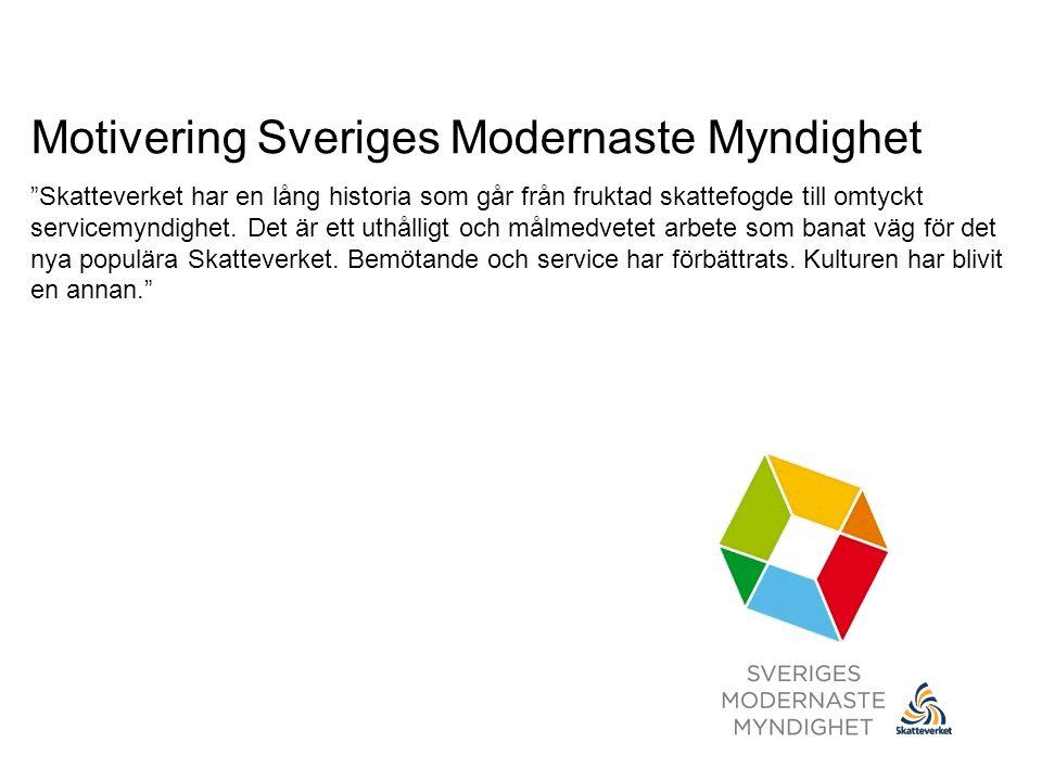 """Motivering Sveriges Modernaste Myndighet """"Skatteverket har en lång historia som går från fruktad skattefogde till omtyckt servicemyndighet. Det är ett"""