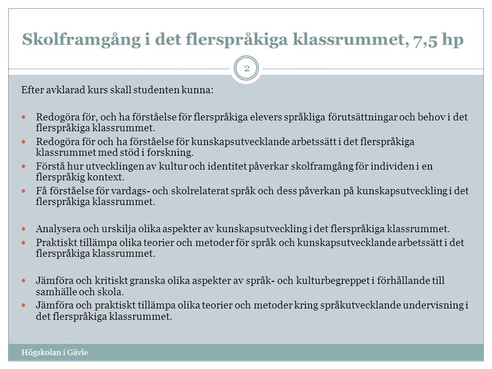 Upplägg Högskolan i Gävle 3 Kursen ges delvis på plats på Högskolan i form av inneträffar eller om det praktiskt går att lösa träffar ute i kommunerna  Delvis inneträffar:  Ca en inneträff varannan månad med ¼ fart-kurs.