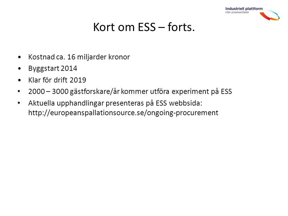 ESS - ett internationellt samarbetsprojekt Sweden and Denmark: 47,5% Construction 15-20% Operations 100% Cash Partner Countries: 52,5% Construction 80-85% Operations IKC/Cash ~ 70% / 30%
