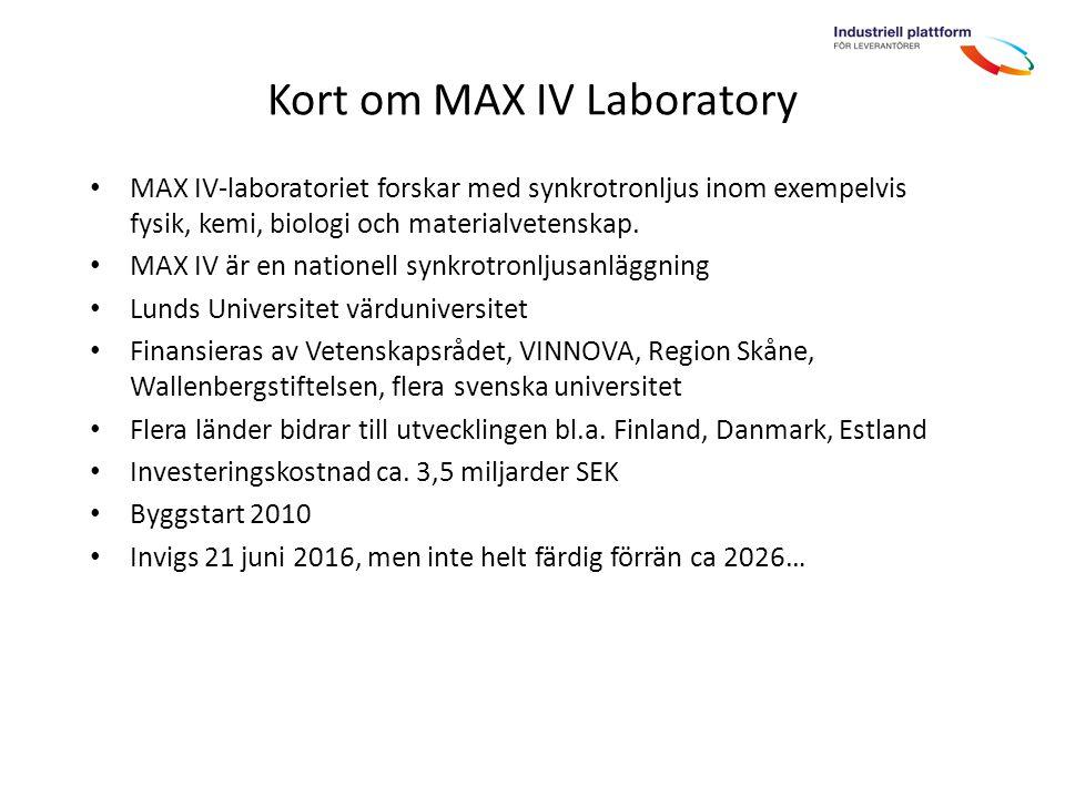 Kort om MAX IV Laboratory MAX IV-laboratoriet forskar med synkrotronljus inom exempelvis fysik, kemi, biologi och materialvetenskap.