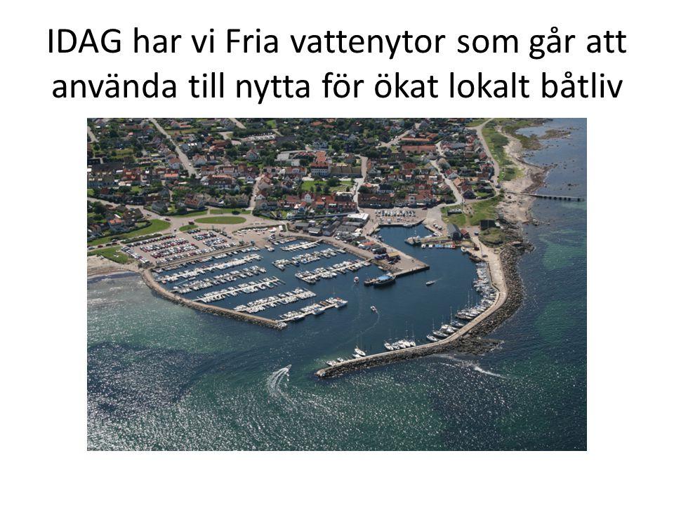 IDAG har vi Fria vattenytor som går att använda till nytta för ökat lokalt båtliv