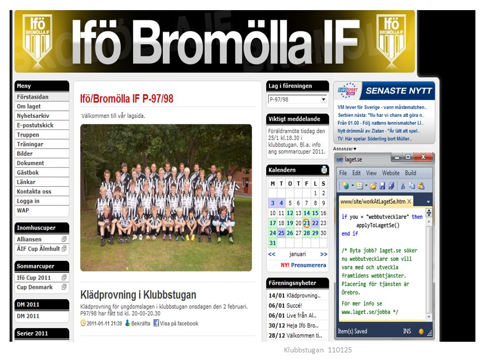 Klubbstugan 110125 Övrigt: http://www.ifobromolla.se/ http://www.cupdenmark.com/index.php language=sv