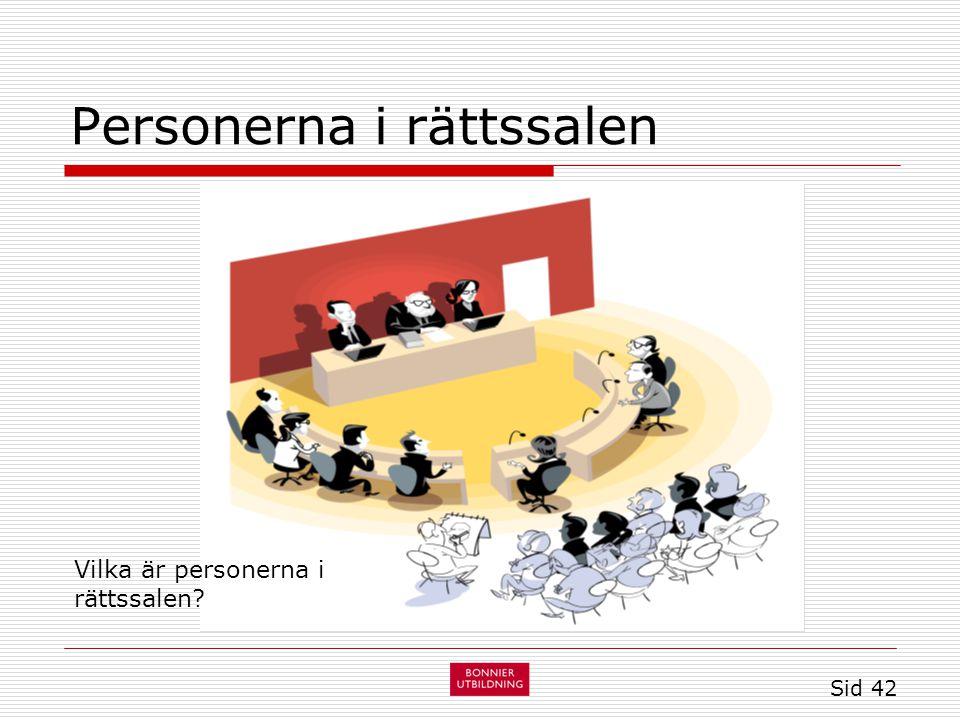 Personerna i rättssalen Sid 42 Vilka är personerna i rättssalen?