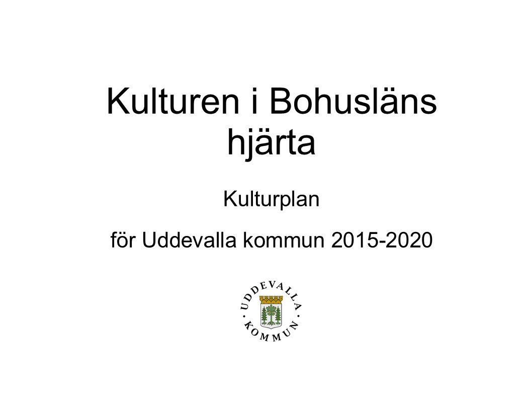 Kulturen i Bohusläns hjärta Kulturplan för Uddevalla kommun 2015-2020
