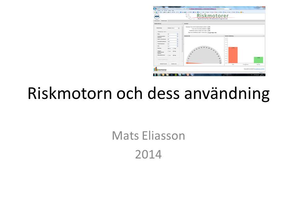 Riskmotorn och dess användning Mats Eliasson 2014