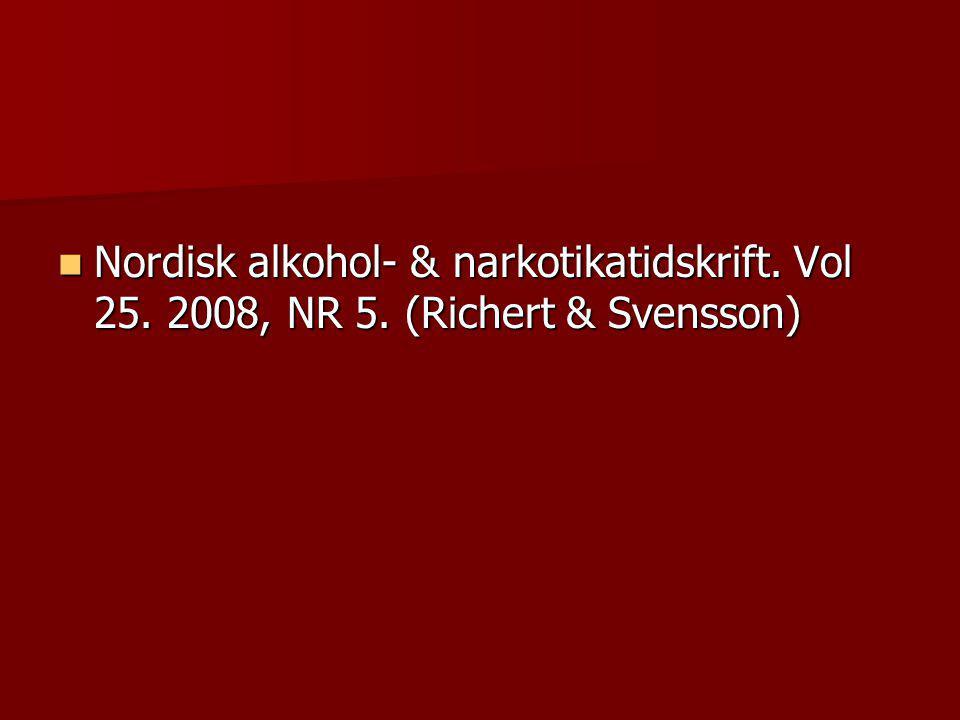 Nordisk alkohol- & narkotikatidskrift. Vol 25. 2008, NR 5. (Richert & Svensson) Nordisk alkohol- & narkotikatidskrift. Vol 25. 2008, NR 5. (Richert &