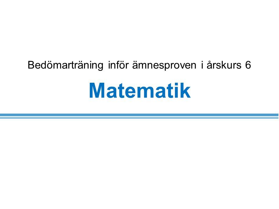 Bedömarträning inför ämnesproven i årskurs 6 Matematik