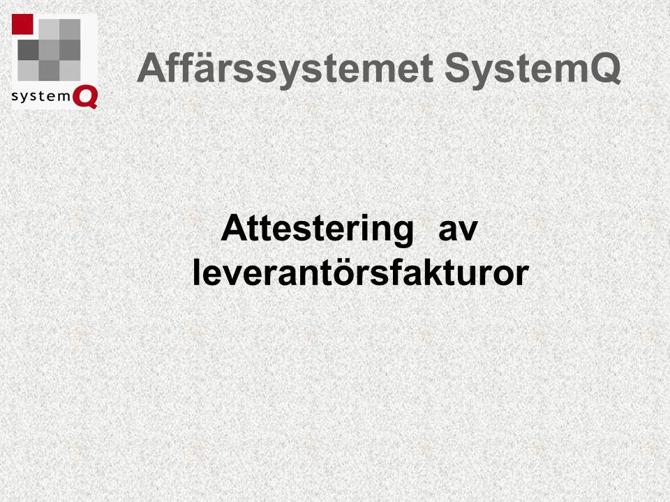 Affärssystemet SystemQ Attestering av leverantörsfakturor