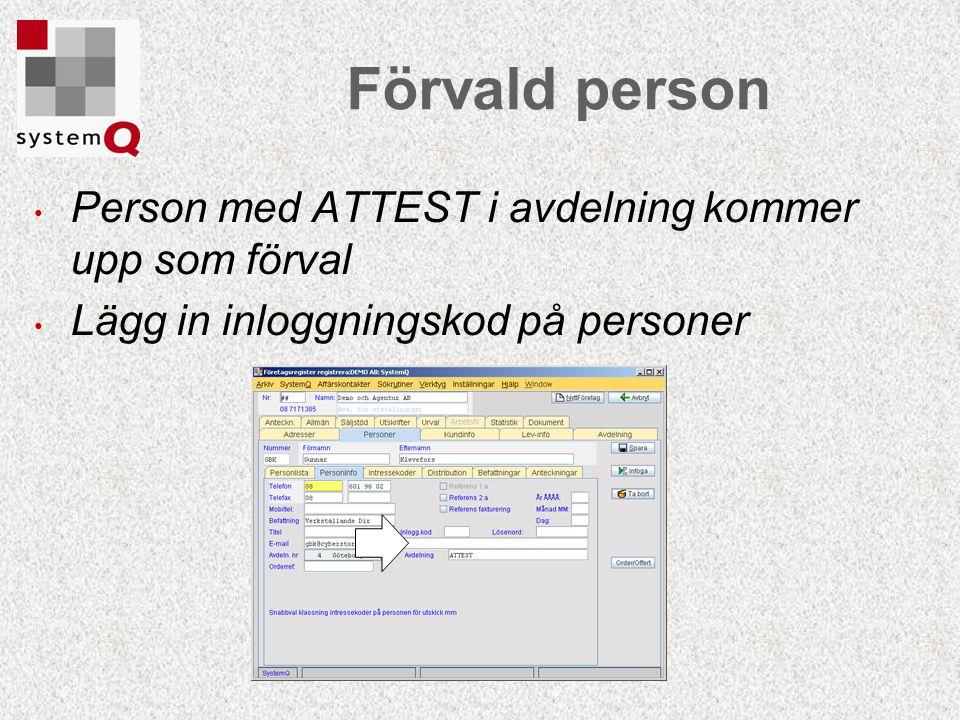 Person med ATTEST i avdelning kommer upp som förval Lägg in inloggningskod på personer Förvald person