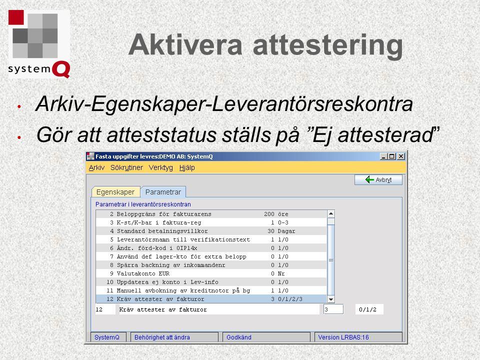 """Arkiv-Egenskaper-Leverantörsreskontra Gör att atteststatus ställs på """"Ej attesterad"""" Aktivera attestering"""