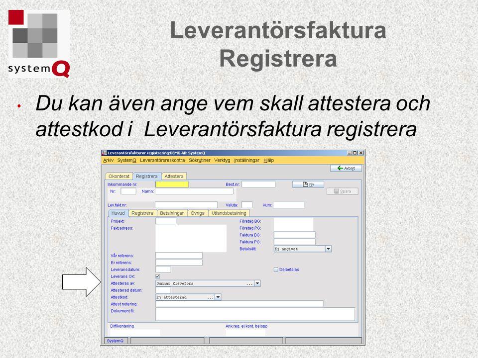Du kan även ange vem skall attestera och attestkod i Leverantörsfaktura registrera Leverantörsfaktura Registrera