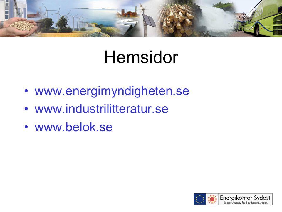 Hemsidor www.energimyndigheten.se www.industrilitteratur.se www.belok.se