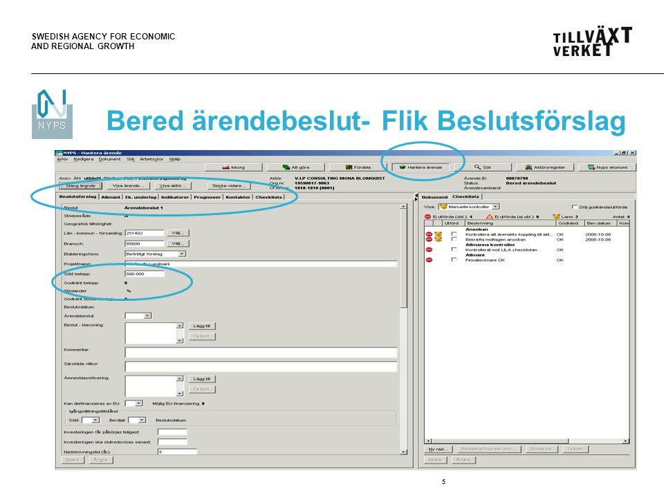 SWEDISH AGENCY FOR ECONOMIC AND REGIONAL GROWTH 5 Bered ärendebeslut- Flik Beslutsförslag