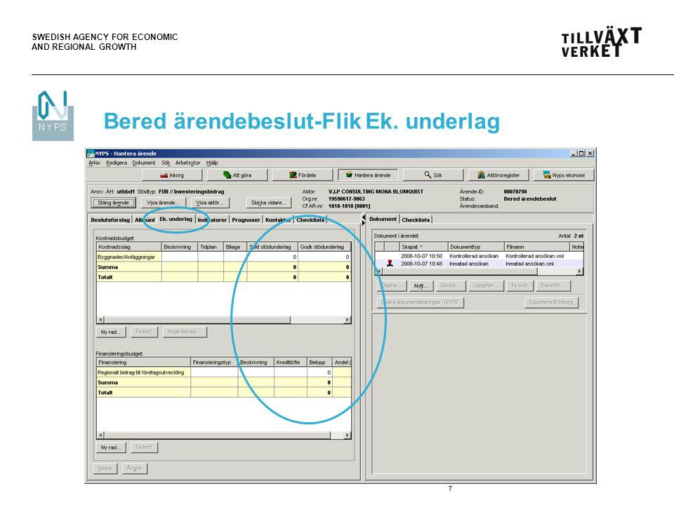 SWEDISH AGENCY FOR ECONOMIC AND REGIONAL GROWTH 7 Bered ärendebeslut-Flik Ek. underlag