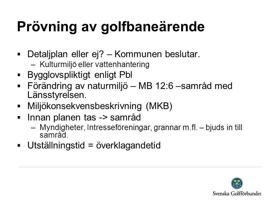 Prövning av golfbaneärende  Detaljplan eller ej. – Kommunen beslutar.