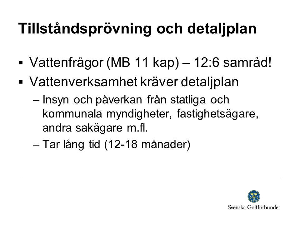 Tillståndsprövning och detaljplan  Vattenfrågor (MB 11 kap) – 12:6 samråd.