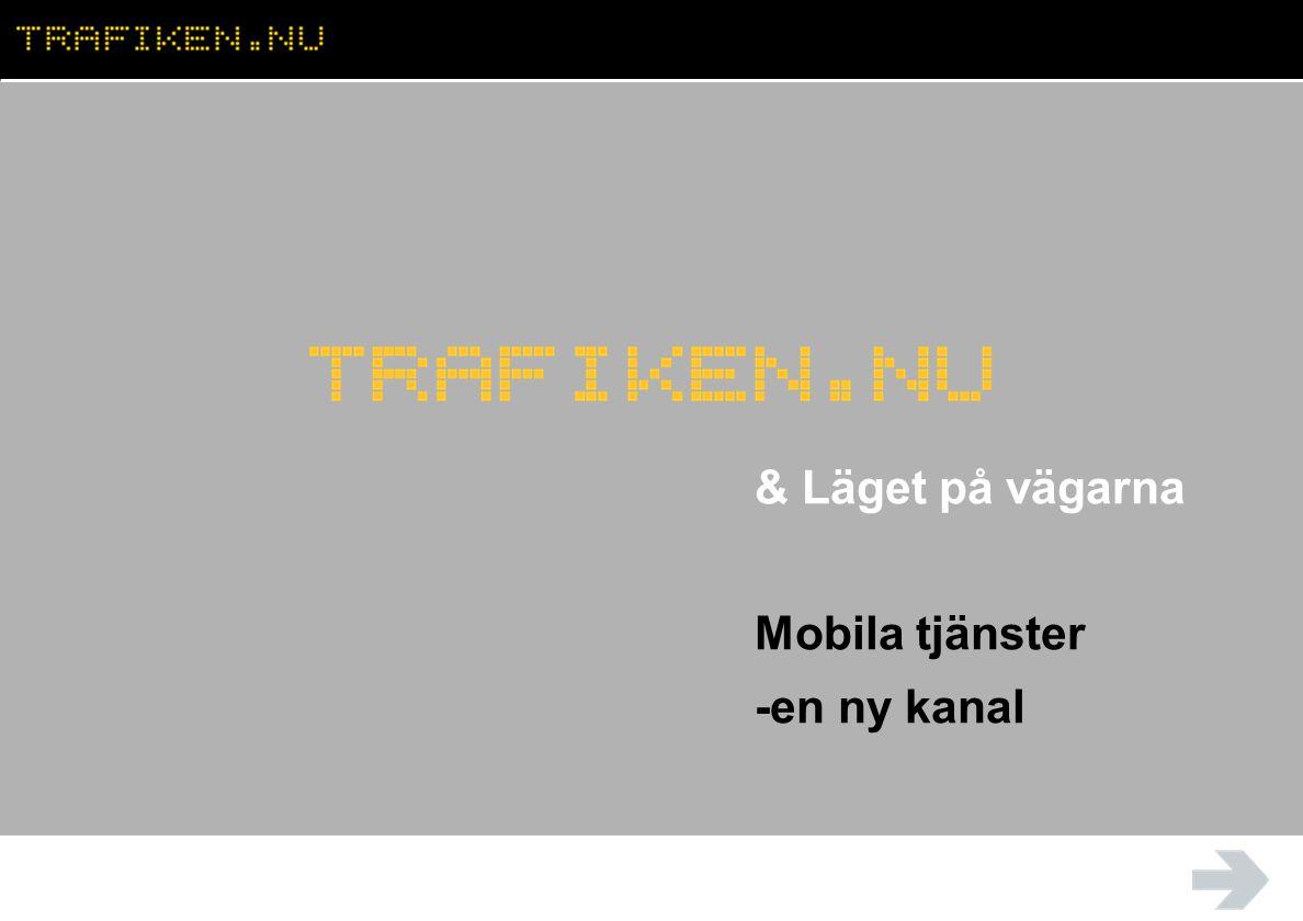 & Läget på vägarna Mobila tjänster -en ny kanal
