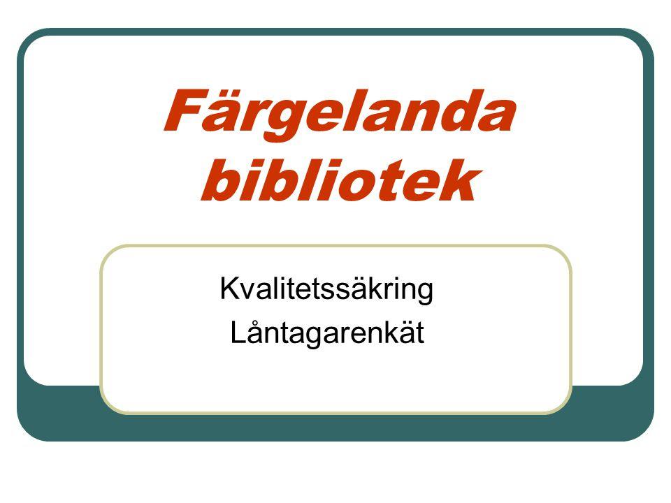 Färgelanda bibliotek Kvalitetssäkring Låntagarenkät