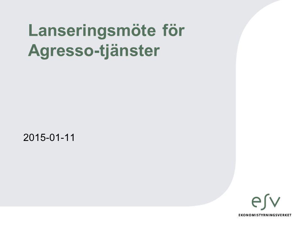 Lanseringsmöte för Agresso-tjänster 2015-01-11
