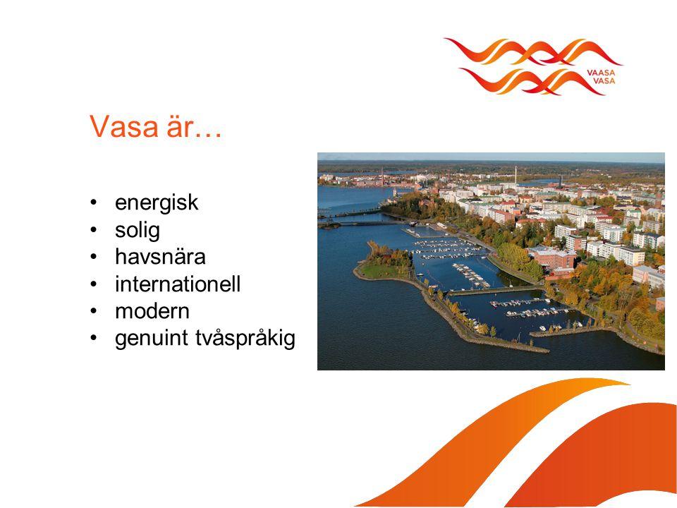 Vasa är… energisk solig havsnära internationell modern genuint tvåspråkig