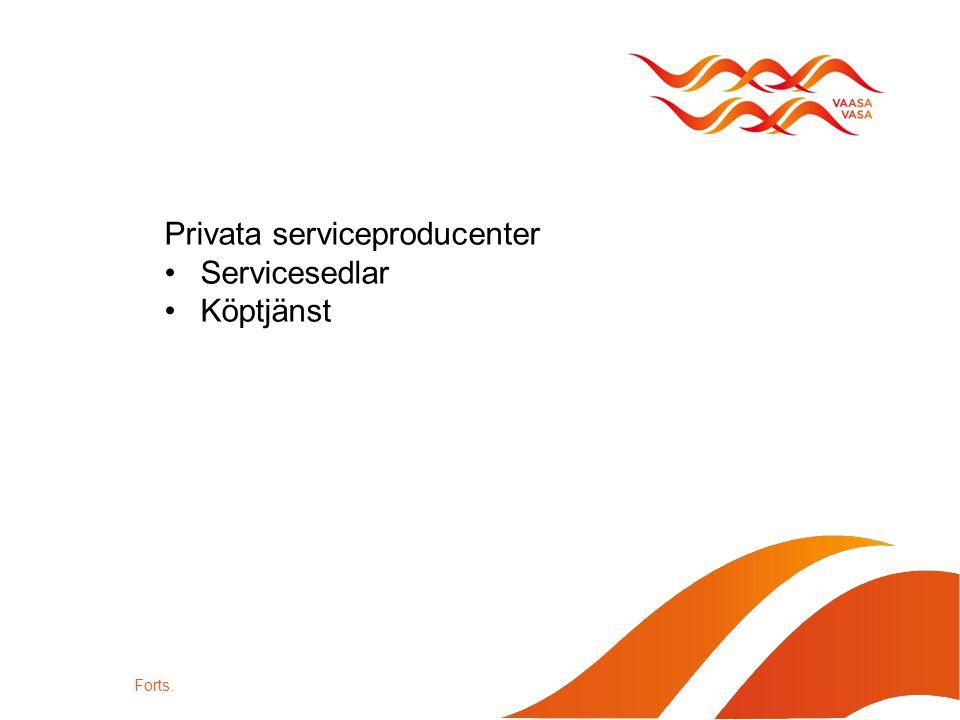 Privata serviceproducenter Servicesedlar Köptjänst Forts.