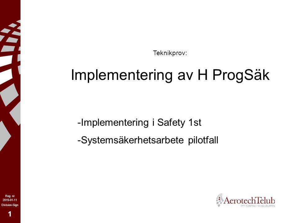 2 2015-01-11 Reg nr Division-Sign Implementering av H ProgSäk i Safety 1st Safety 1st: AerotechTelubs handbok i systemsäkerhet Syfte:förbättra/underlätta systemsäkerhetsarbetet map programvara problem/svårigheter att överbrygga tillämpbarhet i AerotechTelubs verksamhet