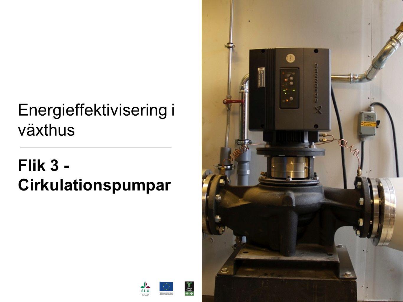 Energieffektivisering i växthus Flik 3 - Cirkulationspumpar