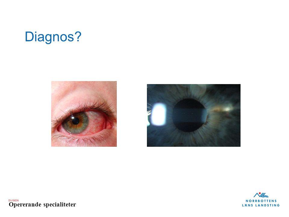 DIVISION Opererande specialiteter Diagnos?