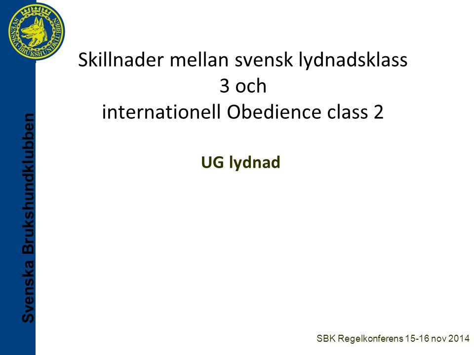 Svenska Brukshundklubben Lydnadsklass 3: Obedience class 2: Maxpoäng: 320 1:a pris: 256-320p (80%, Excellent) 2:a pris: 224 – under 256p (70%, Very good) 3:e pris: 192 – under 224p (60%, Good) Hund som erhållit 1:a pris i vilket FCI medlemsland som helst är behörig att tävla in nästa klass.