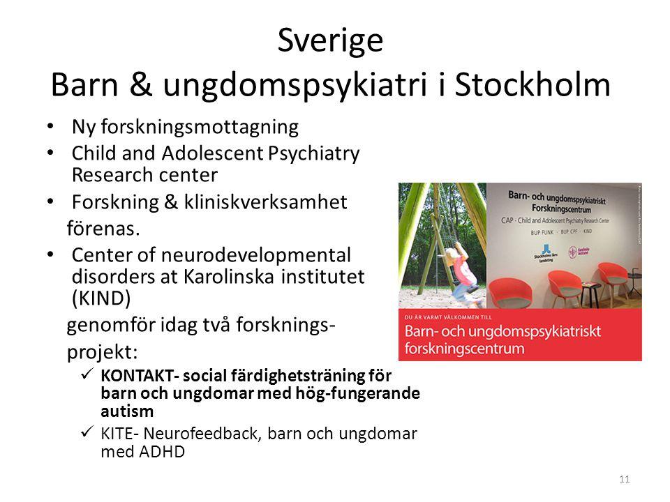 Sverige Barn & ungdomspsykiatri i Stockholm Ny forskningsmottagning Child and Adolescent Psychiatry Research center Forskning & kliniskverksamhet före