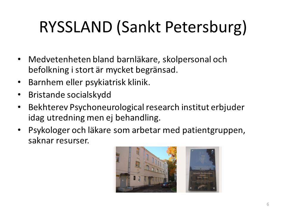 RYSSLAND (Sankt Petersburg) Medvetenheten bland barnläkare, skolpersonal och befolkning i stort är mycket begränsad. Barnhem eller psykiatrisk klinik.