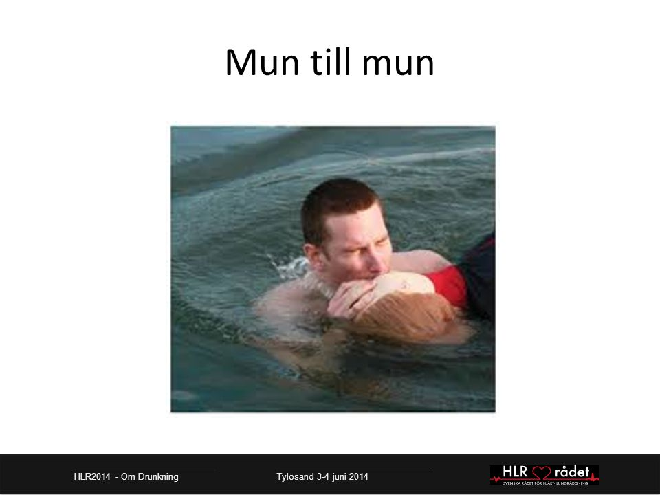 Mun till mun HLR2014 - Om Drunkning Tylösand 3-4 juni 2014
