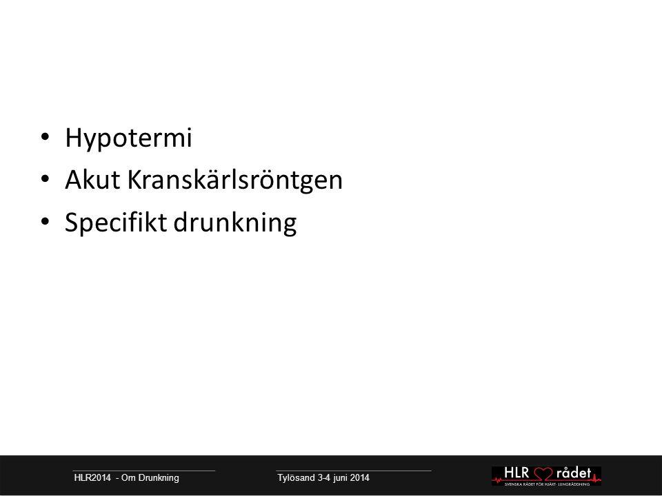 Hypotermi Akut Kranskärlsröntgen Specifikt drunkning HLR2014 - Om Drunkning Tylösand 3-4 juni 2014