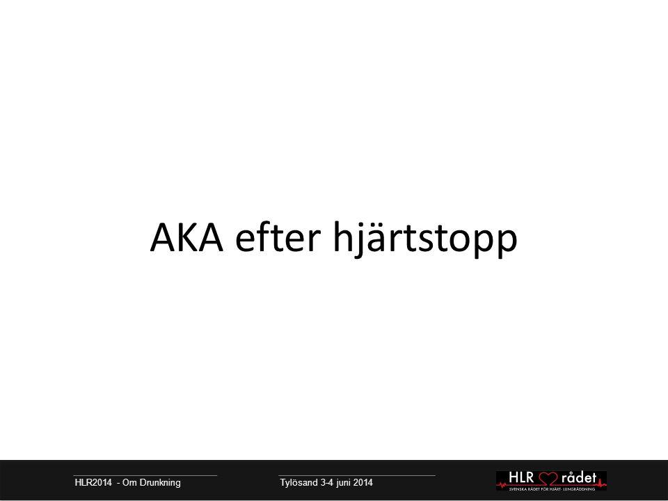 HLR2014 - Om Drunkning Tylösand 3-4 juni 2014 AKA efter hjärtstopp