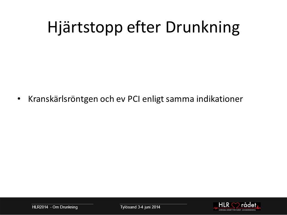 Hjärtstopp efter Drunkning HLR2014 - Om Drunkning Tylösand 3-4 juni 2014 Kranskärlsröntgen och ev PCI enligt samma indikationer