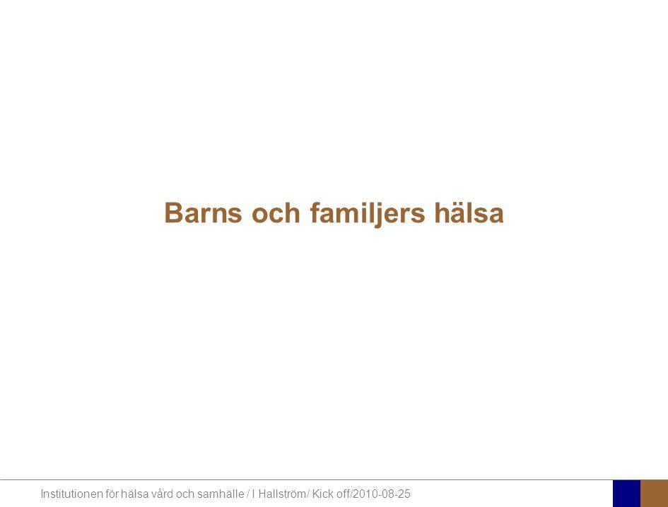 Institutionen för hälsa vård och samhälle / I Hallström/ Kick off/2010-08-25 Syfte Främja hälsa och förebygga sjukdom under graviditet och för barn och ungdomar genom att –identifiera faktorer som är av betydelse för hälsa senare i livet –identifiera hinder och möjligheter i familjestrukturer för att åstadkomma livsstilsförändringar –utveckla, testa och utvärdera metoder för hälsofrämjande program Testa och utveckla modeller (inkl hälsoekonomisk utvärdering): - individanpassade förberedelser och behandlingar - familjecentrerad vård i hemmiljö Införa rutiner som baseras på forskning och evidensbaserad kunskap i praktisk verksamhet, kartlägga och följa upp implementeringsprocessen och långtidsresultat i samarbete med verksamheten