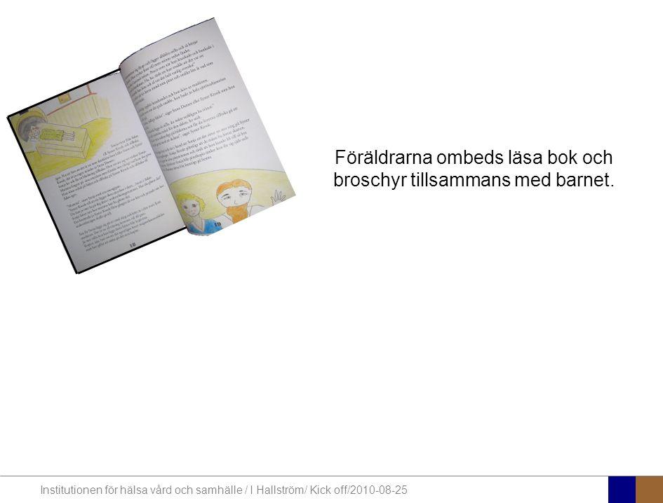 Föräldrarna ombeds läsa bok och broschyr tillsammans med barnet.