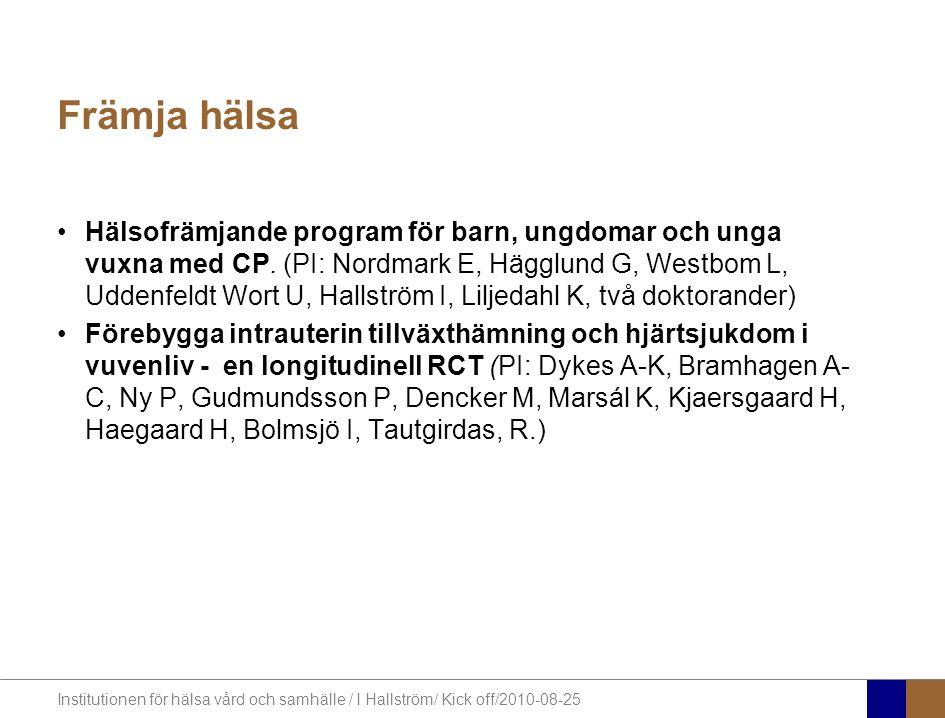 Institutionen för hälsa vård och samhälle / I Hallström/ Kick off/2010-08-25 Sammanfattningsvis 30 av 33 barn mellan 4 och 9 år klarade undersökningen med acceptabel bildkvalité utan narkos Föräldrarna var lika nöjda eller mer med omvårdnaden (speciellt kommunikationen) Fler artefakter hos barnen i interventionsgruppen (men acceptabel bildkvalité utom för ett barn) Kostnaden mindre i interventionsgruppen