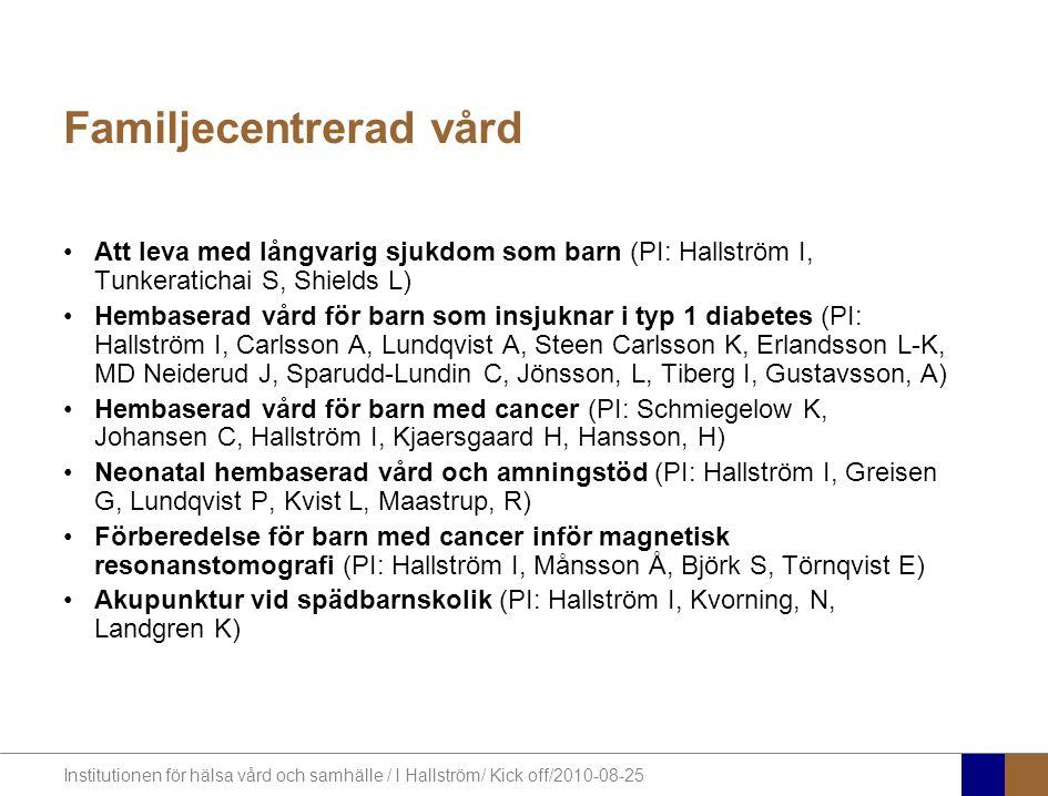 Institutionen för hälsa vård och samhälle / I Hallström/ Kick off/2010-08-25 Tack för mig!